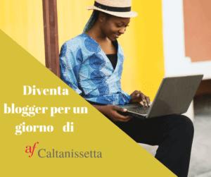 """il blog degli alunni che hanno partecipato al concorso """"Diventa Blogger per un giorno di AF di Caltanissetta"""""""